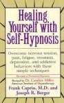 Healing Yourself with Self-Hypnosis - Frank Samuel Caprio, Frank Caprio, Caroline Miller