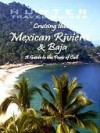 Cruising the Mexican Riviera & Baja - Larry Ludmer