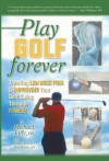 Play Golf Forever: Treating Low Back Pain and Improving Your Golf Swing Through Fitness - Michael Jaffe, Brian Tarcy