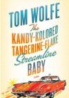 The Kandy-Kolored Tangerine-Flake Streamline Baby - Tom Wolfe