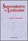 Superconductivity and Localization - Michael V. Sadovskii