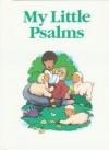 My Little Bible Series: My Little Psalms: My Little Psalms - Stephanie Britt