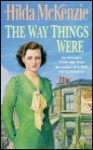The Way Things Were - Hilda McKenzie