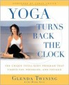 Yoga Turns Back the Clock - Glenda Twining, Mark Seal, Jorge Cruise