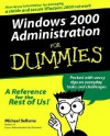 Windows 2000 Administration for Dummies - Michael Bellomo