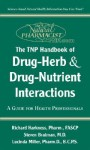 Tnp Handbook of Drug-Herb & Drug-Nutrient Interactions: A Guide for Health Professionals (The Natural Pharmacist) - Richard Harkness, Steven Bratman