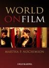 World on Film: An Introduction - Martha P. Nochimson