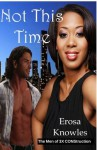 Not this Time - Erosa Knowles
