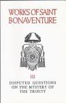 Saint Bonaventure's Disputed Questions on the Mystery of the Trinity - Zachery Hayes (translator), St. Bonaventure