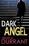 DARK ANGEL a gripping crime thriller full of twists - HELEN H. DURRANT