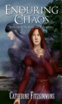 Enduring Chaos (Sisters of Chaos, #1) - Catherine Fitzsimmons