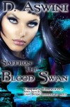 Saffron-The Blood Swan - D. Aswini