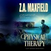 Physical Therapy - Z.A. Maxfield