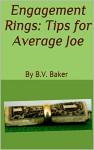 Engagement Rings: Tips for Average Joe - Barbara Baker