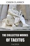 The Collected Works of Tacitus - Tacitus, Thomas Gordon