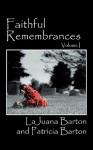 Faithful Remembrances - Volume I - Lajuana Barton