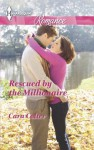 Rescued by the Millionaire (Harlequin Romance) - Cara Colter