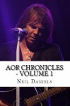 Aor Chronicles: Volume 1 - Neil Daniels