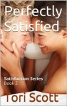Perfectly Satisfied - Tori Scott