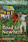 Road to Nowhere: Story of the Pan American Highway in WWII - Max Schwartz