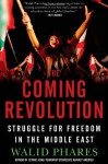 The Coming Revolution: Struggle for Freedom in the Middle East - Walid Phares