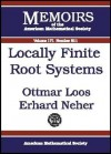 Locally Finite Root Systems - Ottmar Loos, Erhard Neher