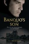 Banquo's Son - T.K. Roxborogh