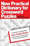 New Practical Dictionary for Crossword Puzzles: More Than 75,000 Answers to Definitions - Frank Eaton Newman
