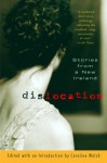 Dislocation: Stories from a New Ireland - Caroline Walsh