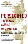 The Persecuted Church - Paul Marshall, Lela Gilbert, Nina Shea