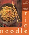 The Rice and Noodle Cookbook: 100 Delicious Step-By-Step Recipes - Christine Ingram