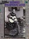 Beginners' Fingerpicking Guitar: Book & CD [With CD] - Stefan Grossman