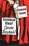 Double Heat - Lynn Kelling