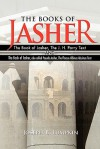 The Books of Jasher: The Book of Jasher, the J. H. Parry Text and the Book of Jasher, Also Called Pseudo-Jasher, the Flaccus Albinus Alcuin - Joseph B. Lumpkin