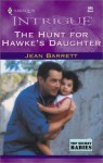 The Hunt for Hawke's Daughter - Jean Barrett