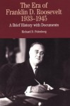 The Era of Franklin D. Roosevelt, 1933-1945: A Brief History with Documents - Richard D. Polenberg