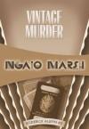 Vintage Murder: Inspector Roderick Alleyn #5 (Inspectr Roderick Alleyn) - Ngaio Marsh