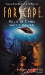Farscape: House of Cards - Keith R.A. DeCandido, Rockne S. O'Bannon