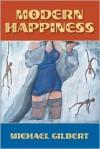 Modern Happiness - Michael Gilbert