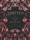 Smitten: The Way of the Brilliant Flirt - Ariel Kiley;Simone Kornfeld