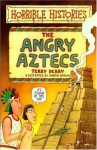 Angry Aztecs - Terry Deary, Martin Brown