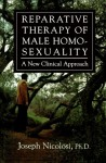 Reparative Therapy of Male Homosexuality: A New Clinical Approach - Joseph Nicolosi