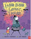 Hubble Bubble, Granny Trouble - Tracey Corderoy, Joe Berger