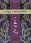 A String of Flowers, Untied . . .: Love Poems from The Tale of Genji - Murasaki Shikibu, Jane Reichhold, Hatsue Kawamura