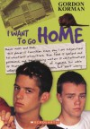 I Want to Go Home! - Gordon Korman