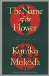 The Name of the Flower - Kuniko Mukoda, Tomone Matsumoto