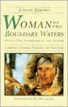Woman Of The Boundary Waters: Canoeing, Guiding, Mushing, and Surviving - Justine Kerfoot, Les Blacklock