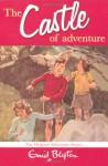 Castle Of Adventure - Enid Blyton