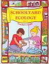 Schoolyard Ecology: Grades 3-6 - Katharine Barrett, Carolyn Willard
