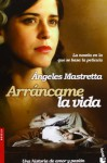 Arrancame La Vida - Angeles Mastretta